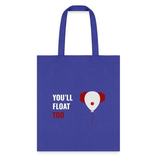 You'll float too - Tote Bag