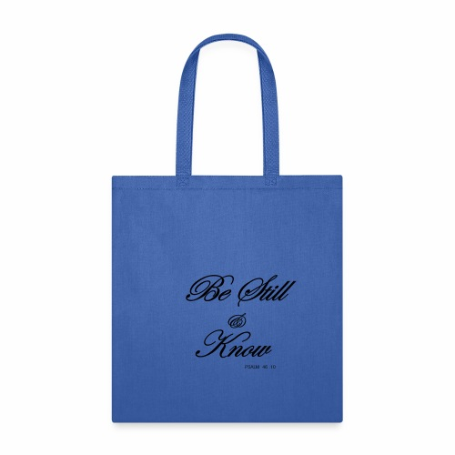 Know PSALM 46:10 - Tote Bag