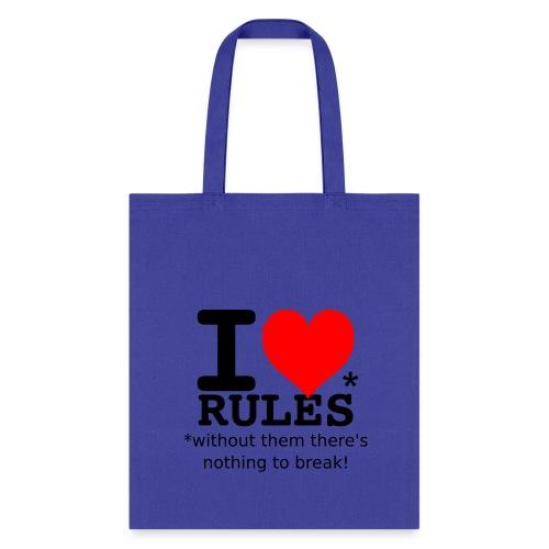 I love rules black - Tote Bag