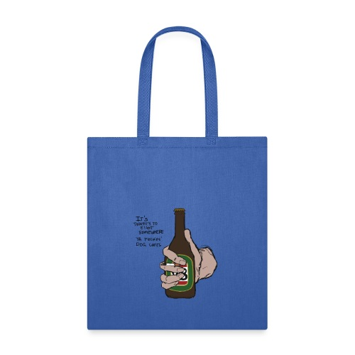 it's twenty to eight somewhere - Tote Bag