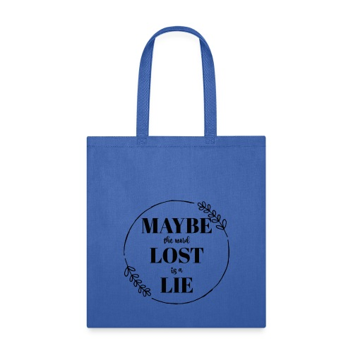 Maybe the word lost is a lie - Tote Bag