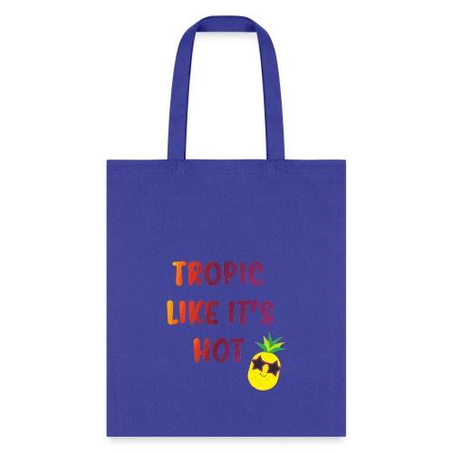 Tropic like it's hot - Tote Bag