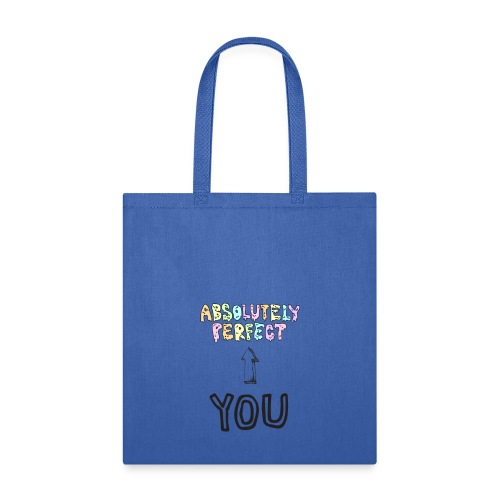 Absolutely Perfect! - Tote Bag