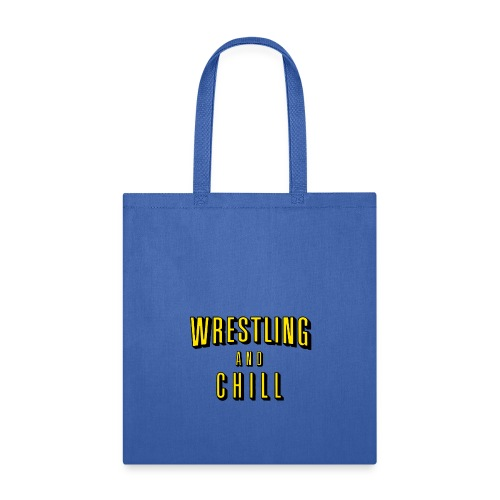 wrestling and chill - Tote Bag