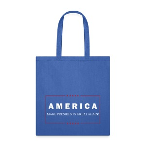 Make Presidents Great Again - Tote Bag