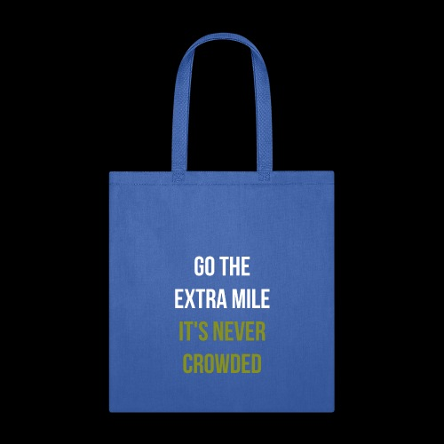 Go The Extra Mile It's Never Crowded Humor Novelty - Tote Bag