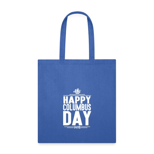 HAPPY COLUMBUS DAY - Tote Bag