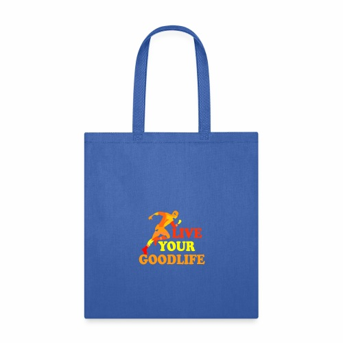 live your goodlife T-shirt - Tote Bag
