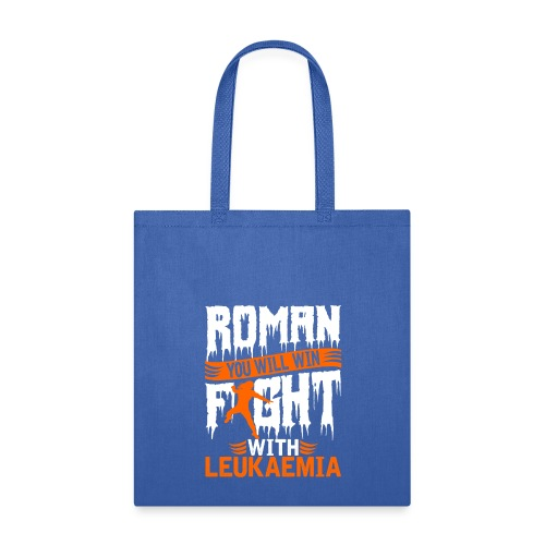 Roman You Will Win Fight With Leukemia T Shirt - Tote Bag