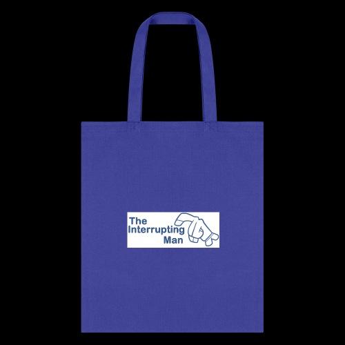 The Inturrepting Man - Tote Bag
