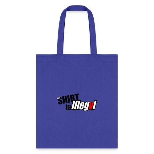 illegal - Tote Bag