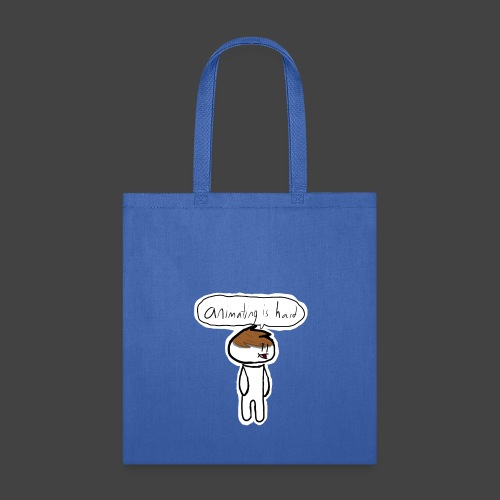 Animating Is Hard - Tote Bag