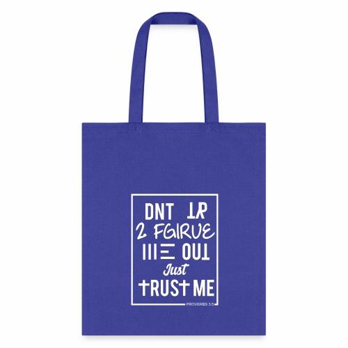 Trust Me - Proverbs 3:5 (border white) - Tote Bag