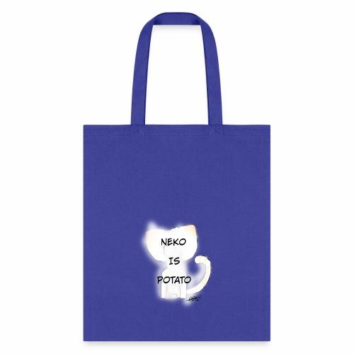 NEKO IS POTATO - Tote Bag