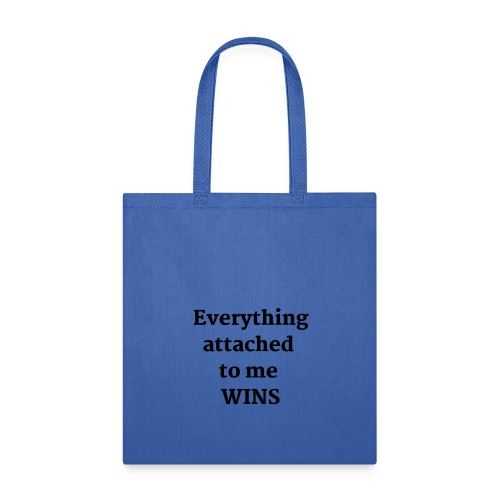 EVERYTHING WINS SHIRT - Tote Bag