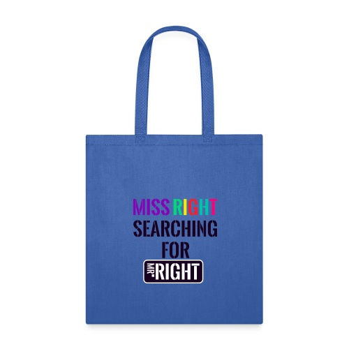 MISS RIGHT SEARCHING ABC - Tote Bag