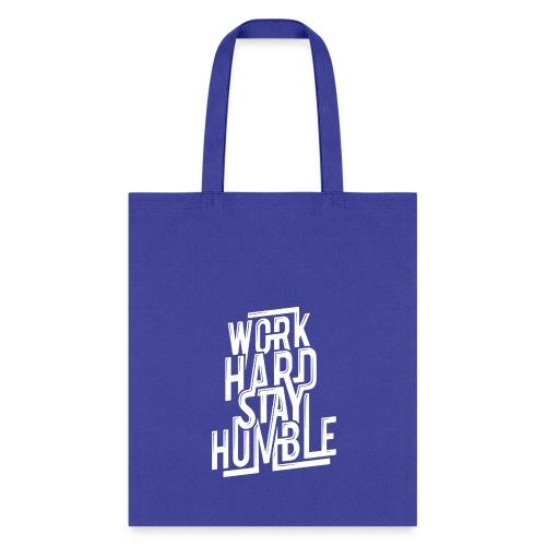 Work hard stay humble - Tote Bag
