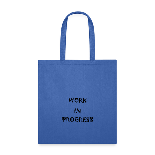 Work In Progress - Tote Bag