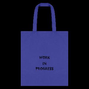 Work In Progress - Tote Bag