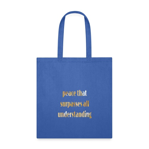 Peace that surpasses all understanding - Tote Bag