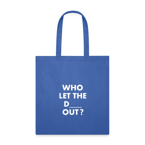 Who Let The D Out - Tote Bag