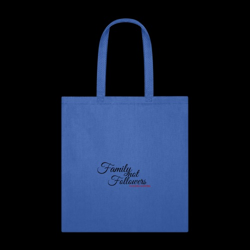 Family Not Followers - Tote Bag