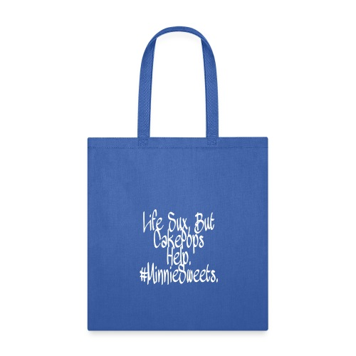 Life sux, but cakepops help - Tote Bag