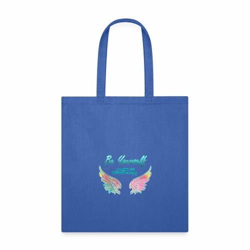 be yourself, an original is better than a copy - Tote Bag
