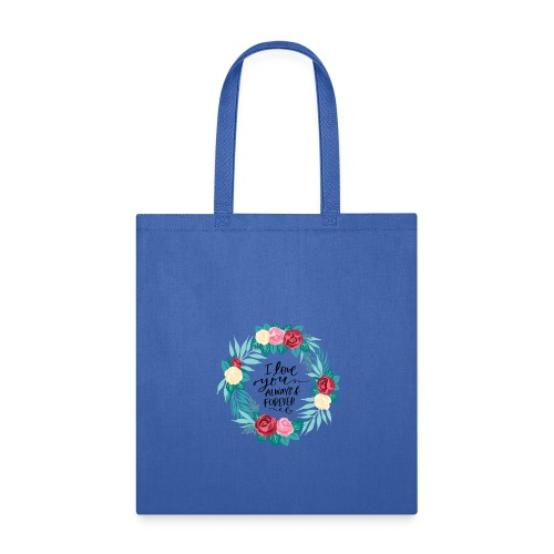 I Love You Always And Forever Floral Wreath - Tote Bag