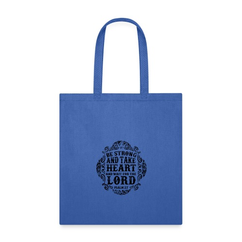 Be Strong And Take Heart - Tote Bag
