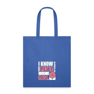 I Know I Play Like A Girl: Try To Keep Up T Shirt - Tote Bag