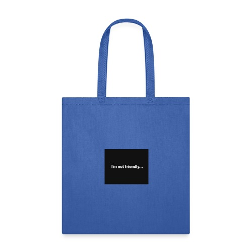 Im Not Friendly - Tote Bag