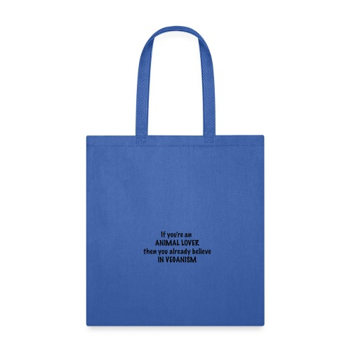 If you're an animal lover, you're already vegan - Tote Bag