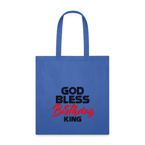 GOD BLESS BIRTHDAY KING - Tote Bag