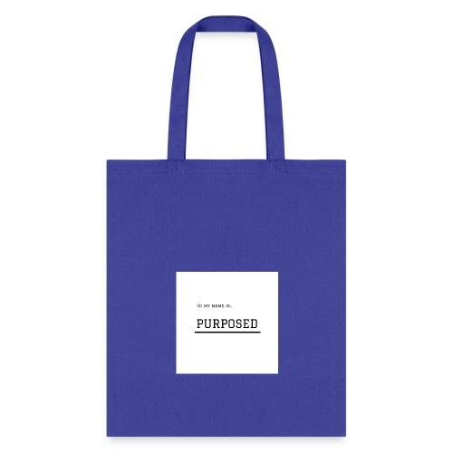 HI MY NAME IS...PURPOSED - Tote Bag