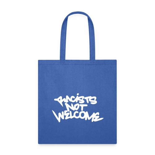 Racists Not Welcome - Tote Bag