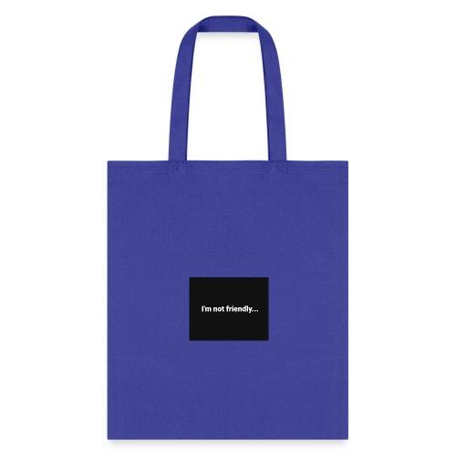 Im Not Friendly - Tote Bag