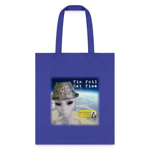 Tin Foil Hat Time (Earth) - Tote Bag