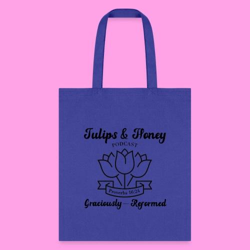 Tulips & Honey Podcast Fan Gear - Tote Bag