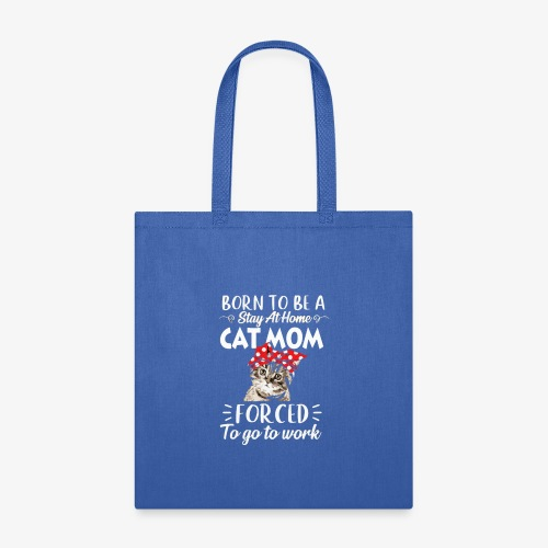 Stay Home Cat Mom - Tote Bag