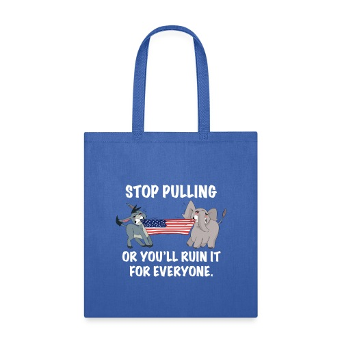 Stop Pulling - White Text - Tote Bag