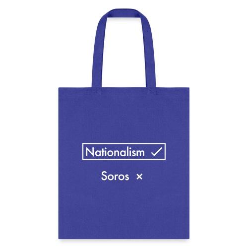 Nationalism OVER Soros - Tote Bag