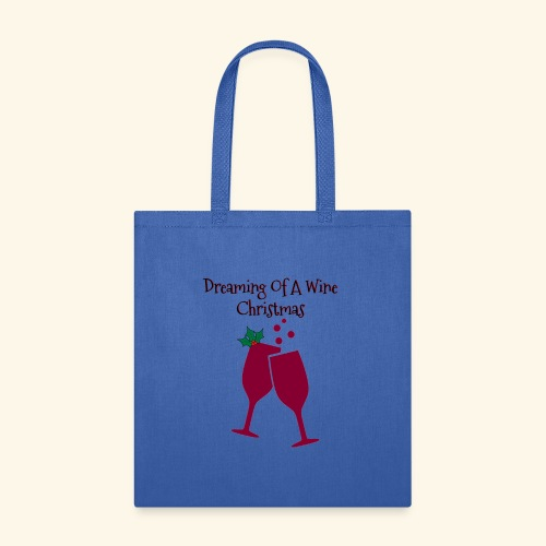 Dreaming Of A wine Christmas Wine Glass Tee - Tote Bag