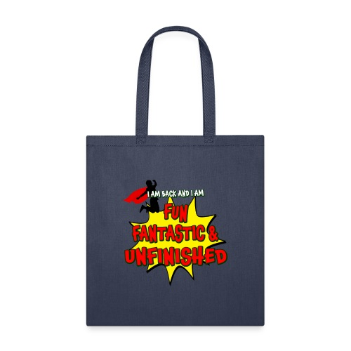 Fun Fantastic and UNFINISHED - Back to School - Tote Bag