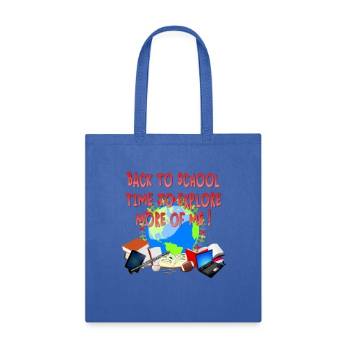 BACK TO SCHOOL, TIME TO EXPLORE MORE OF ME ! - Tote Bag