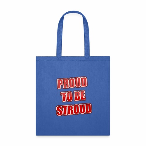Proud To Be Stroud - Tote Bag
