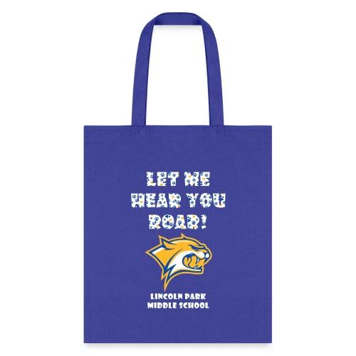 Let Me Hear You Roar - Tote Bag