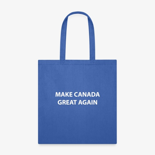 Make Canada Great Again - Tote Bag
