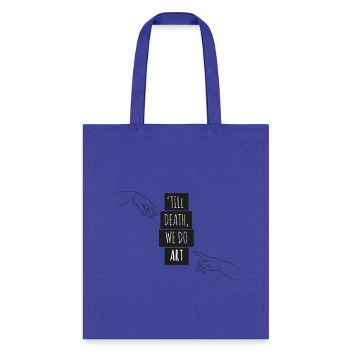 Til death we do art - Tote Bag