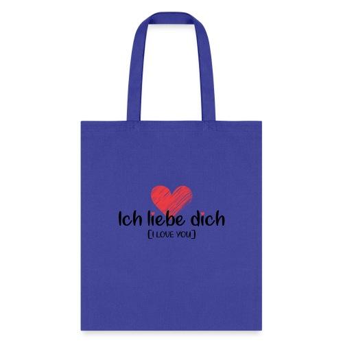 Ich liebe dich [German] - I LOVE YOU - Tote Bag